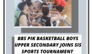 BBS PIK Basketball Boy Team Joins SIS Galactic Cup